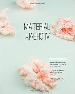 Material Alchemy: Redefining Materiality Within The 21st Century by Jenny Lee