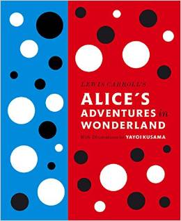 Alice's Adventures in Wonderland: With Artwork by Yayoi Kusama