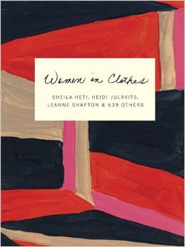 Women in Clothes by Heidi Julavits and Leanne Shapton